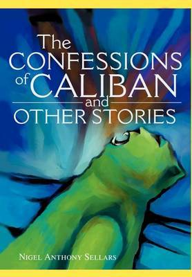 The Confessions of Caliban and Other Stories