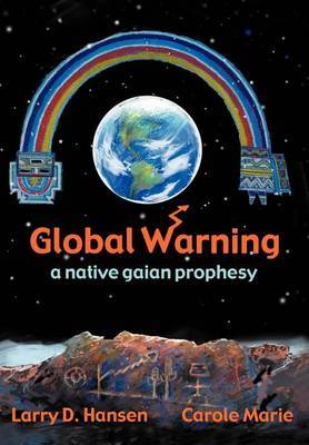 Global Warning: A Native Gaian Prophesy