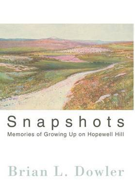 Snapshots: Memories of Growing Up on Hopewell Hill