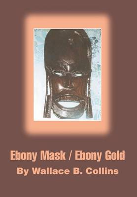 Ebony Mask / Ebony Gold