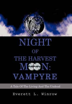 Night of the Harvest Moon: Vampyre: A Tale of the Living and the Undead