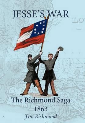 Jesse's War: The Richmond Saga 1863