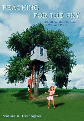 Reaching for the Sky: Childhood Recollections of War and Peace
