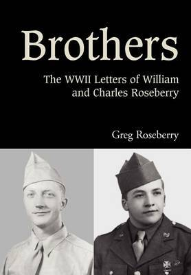 Brothers: The WWII Letters of William and Charles Roseberry