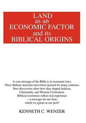 Land as an Economic Factor and Its Biblical Origins