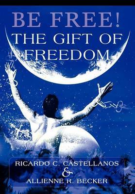 Be Free! the Gift of Freedom