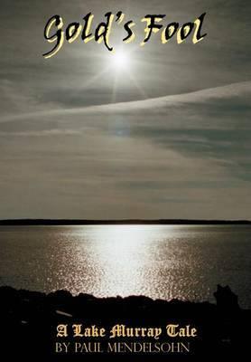 Gold's Fool: A Lake Murray Tale