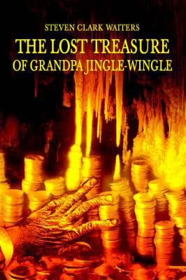 The Lost Treasure of Grandpa Jingle-Wingle