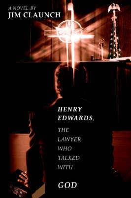 Henry Edwards, the Lawyer Who Talked with God