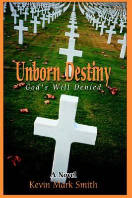 Unborn Destiny: God's Will Denied