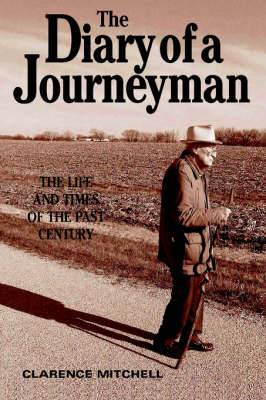 The Diary of a Journeyman: The Life and Times of the Past Century