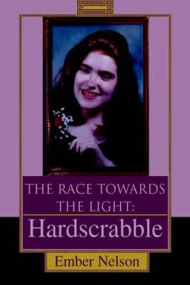The Race Towards the Light: Hardscrabble