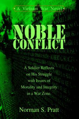 Noble Conflict: A Vietnam War Novel