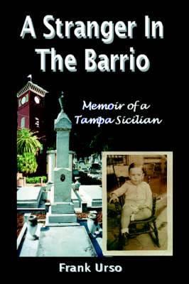 A Stranger in the Barrio: Memoir of a Tampa Sicilian