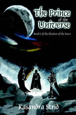 The Prince of the Universe: Book I of the Shadow of the Stars