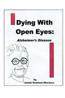 Dying with Open Eyes: Alzheimer's Disease