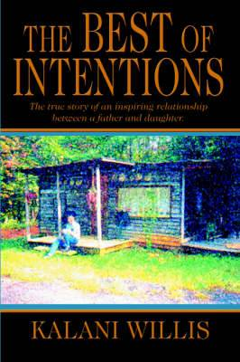 The Best of Intentions: The True Story of an Inspiring Relationship Between a Father and Daughter.