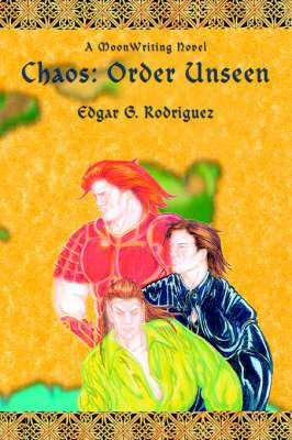 Chaos: Order Unseen: A Moonwriting Novel