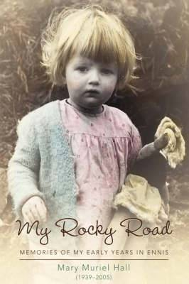 My Rocky Road: Memories of My Early Years in Ennis