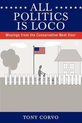 All Politics Is Loco: Musings from the Conservative Next Door