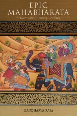 Epic Mahabharata: A Twenty-First Century Retelling