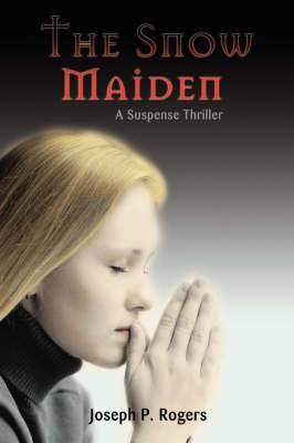 The Snow Maiden: A Suspense Thriller