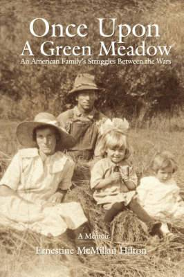 Once Upon a Green Meadow: An American Family's Struggles Between the Wars
