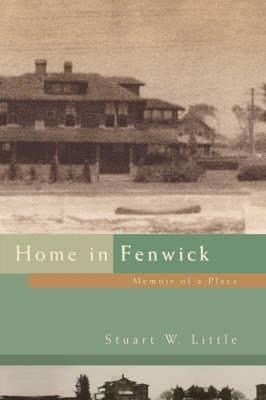 Home in Fenwick: Memoir of a Place