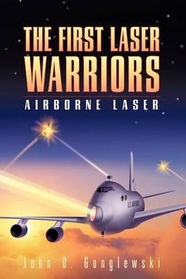 The First Laser Warriors: Airborne Laser