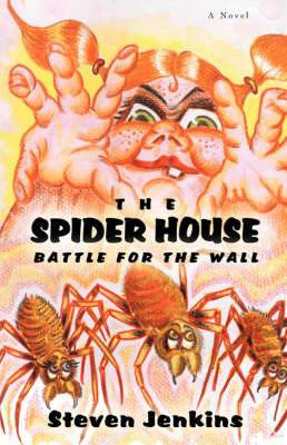 The Spider House: Battle for the Wall