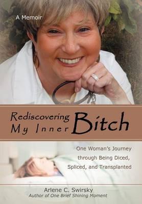 Rediscovering My Inner Bitch