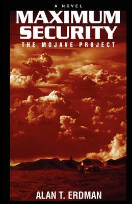 Maximum Security: The Mojave Project