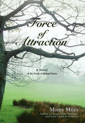 Force of Attraction: A Novel of the North of Ireland Series
