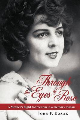 Through the Eyes of Rose: A Mother's Flight to Freedom in a Memory Mosaic