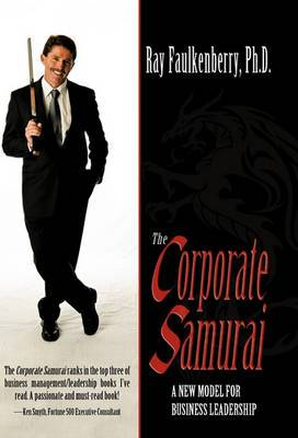 The Corporate Samurai: A New Model for Business Owners