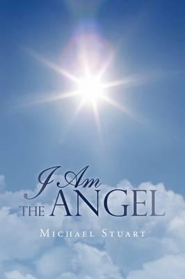 I Am the Angel