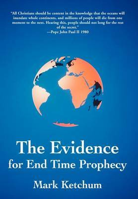 The Evidence for End Time Prophecy
