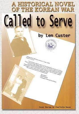 Called to Serve: A Historical Novel of the Korean War