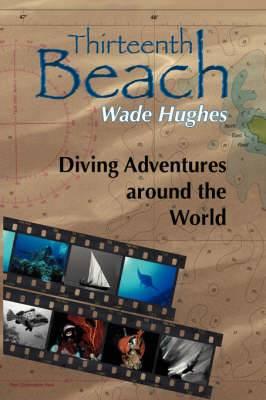 Thirteenth Beach: Diving Adventures Around the World