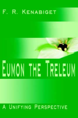 Eumon the Treleum: A Unifying Perspective