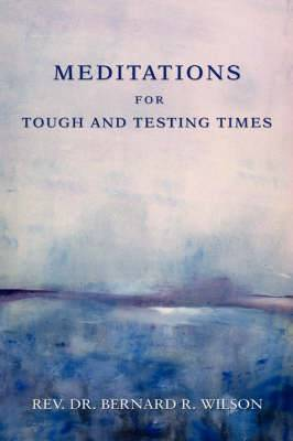 Meditations for Tough and Testing Times