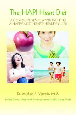 The Hapi Heart Diet: A Common-Sense Approach to a Happy and Heart-Healthy Life