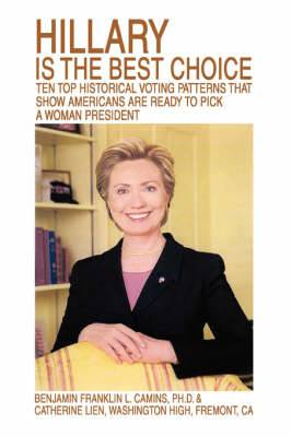 Hillary Is the Best Choice: Ten Top Historical Voting Patterns That Show Americans Are Ready to Pick a Woman President