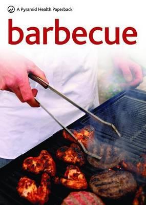 New Pyramid Barbecue: Brilliant Barbecue Recipes for Every Occasion