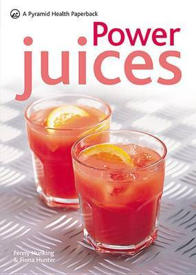 Power Juices: 50 Nutritious Juices for Exercis