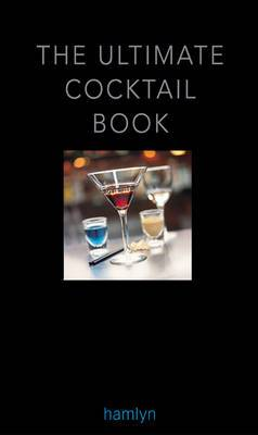 The Ultimate Cocktail Book: 2011