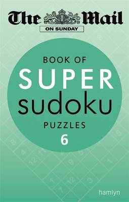 The Mail on Sunday: Book of Super Sudoku Puzzles 6