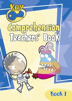 Key Comprehension: 1: Teachers' Handbook