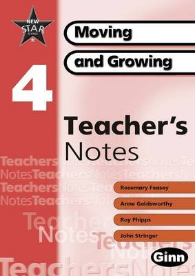 New Star Science: Year 4: Moving And Growing Teacher Notes