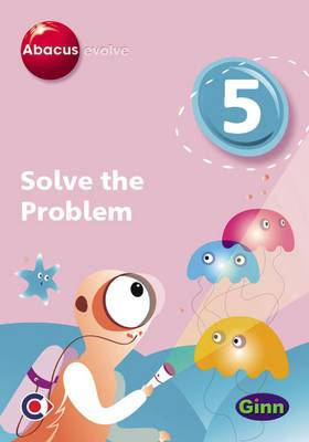 Abacus Evolve (non-UK) Year 5: Solve the Problem Multi-User Pack